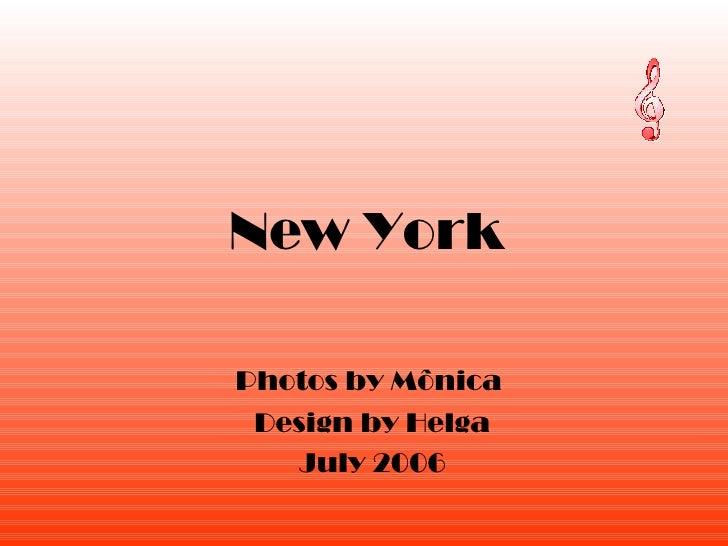 New York Photos by Mônica  Design by Helga July 2006