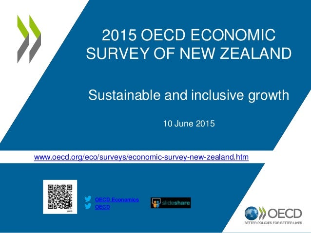 www.oecd.org/eco/surveys/economic-survey-new-zealand.htm OECD OECD Economics 2015 OECD ECONOMIC SURVEY OF NEW ZEALAND Sust...