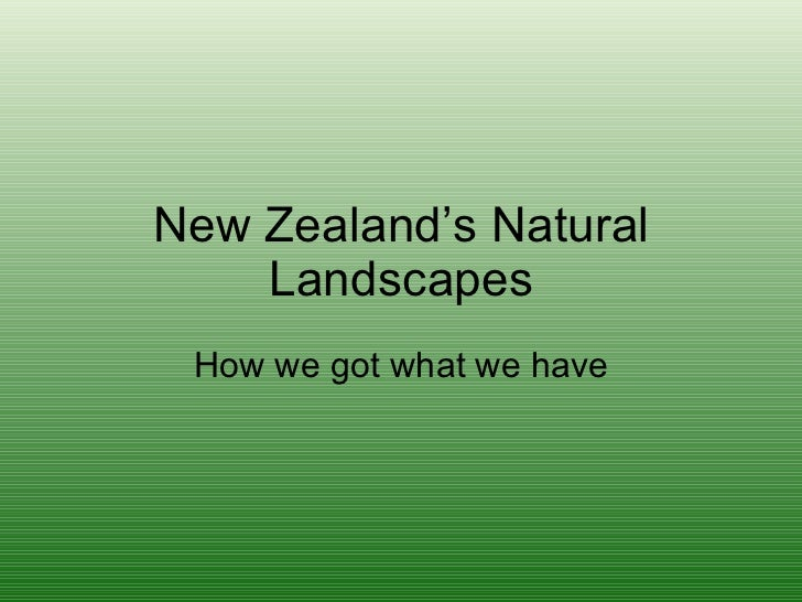 New Zealand's Natural Landscapes How we got what we have