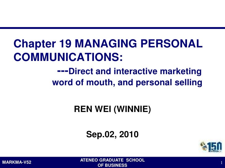 Chapter 19 MANAGING PERSONAL    COMMUNICATIONS:           ---Direct and interactive marketing              word of mouth, ...