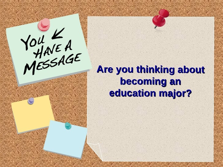Are you thinking about becoming an education major?