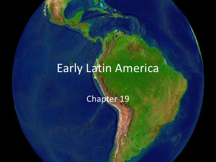 Early Latin America<br />Chapter 19<br />