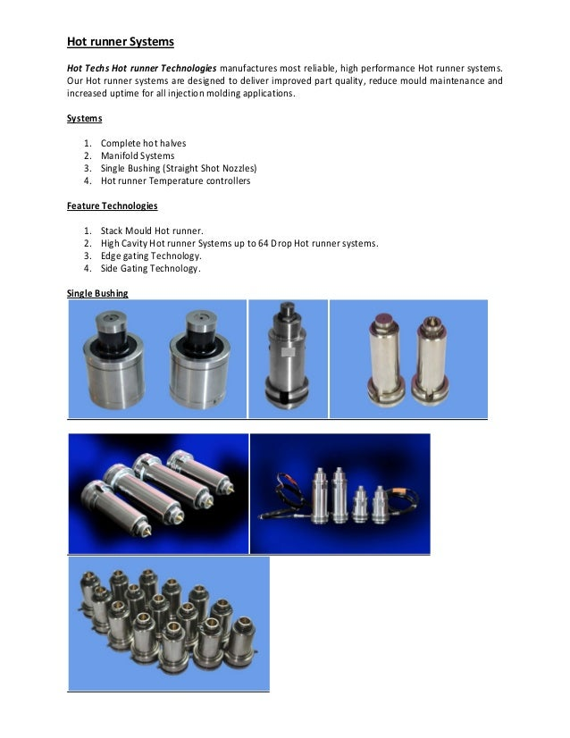 Hot runner Systems Hot Techs Hot runner Technologies manufactures most reliable, high performance Hot runner systems. Our ...