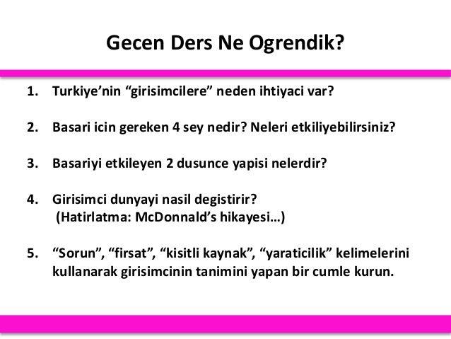 """Gecen Ders Ne Ogrendik? 1. Turkiye'nin """"girisimcilere"""" neden ihtiyaci var? 2. Basari icin gereken 4 sey nedir? Neleri etki..."""