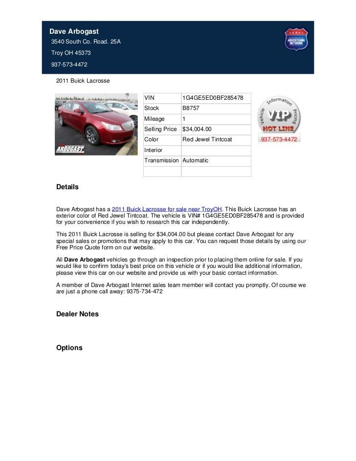 Dave Arbogast3540 South Co. Road. 25ATroy OH 45373937-573-4472 2011 Buick Lacrosse                                     VIN...