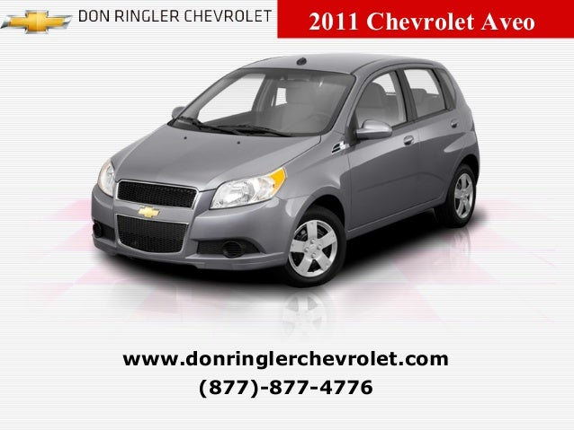 2011 Chevrolet Aveo (877)-877-4776 www.donringlerchevrolet.com
