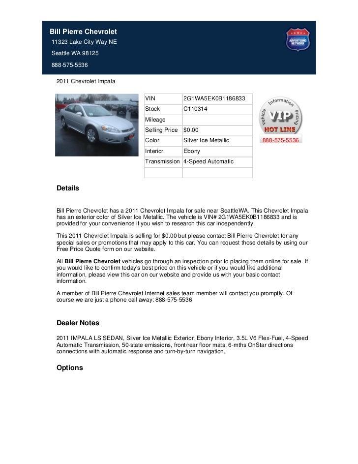 Bill Pierre Chevrolet11323 Lake City Way NESeattle WA 98125888-575-5536  2011 Chevrolet Impala                            ...