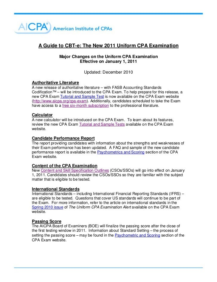 A Guide to CBT-e: The New 2011 Uniform CPA Examination               Major Changes on the Uniform CPA Examination         ...
