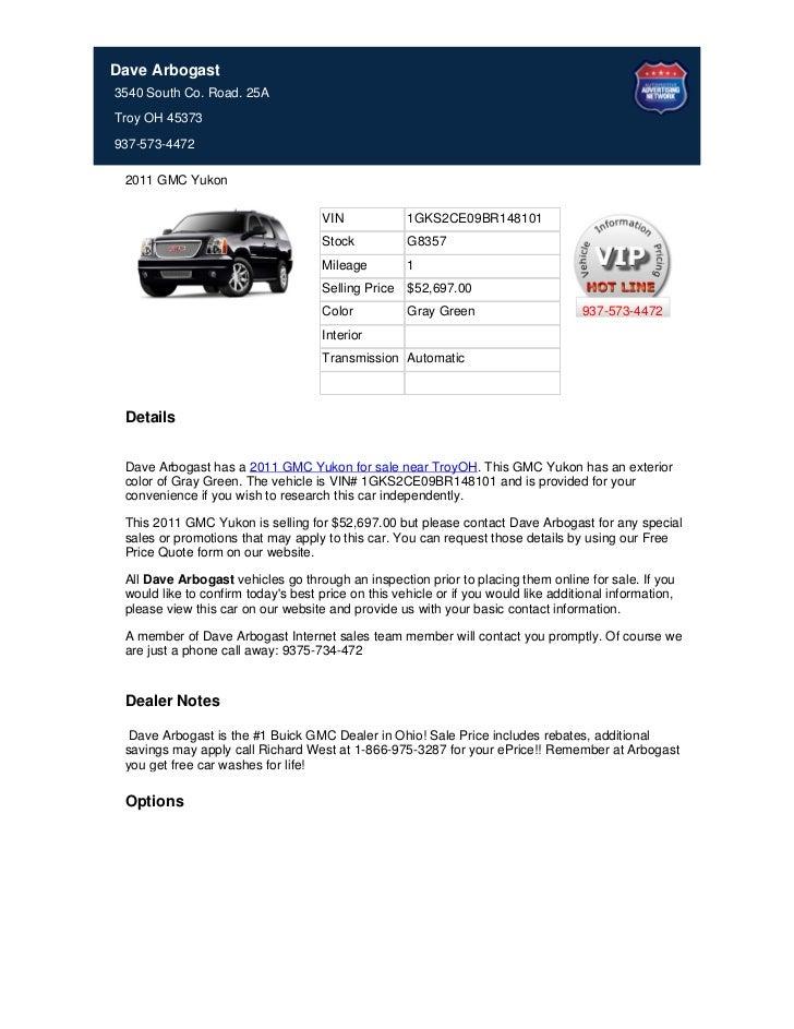 Dave Arbogast3540 South Co. Road. 25ATroy OH 45373937-573-4472 2011 GMC Yukon                                     VIN     ...