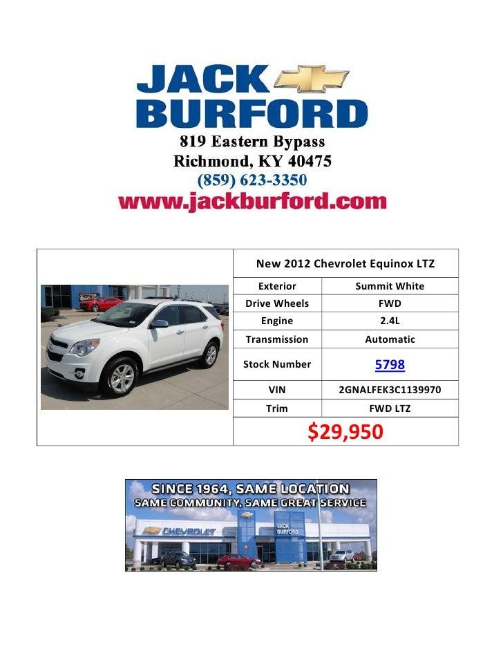 New 2012 Chevrolet Equinox LTZ   Exterior       Summit WhiteDrive Wheels         FWD   Engine             2.4LTransmission...