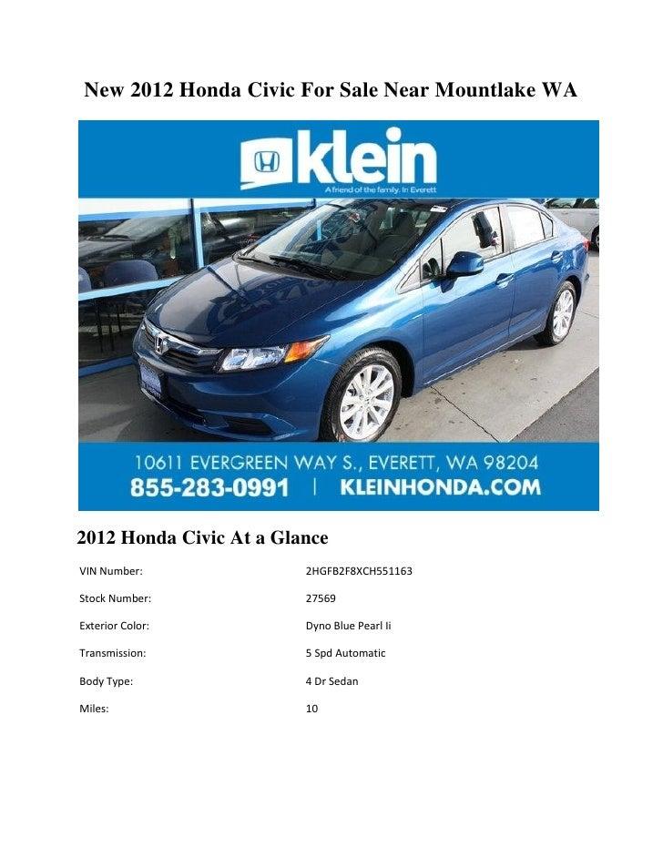 New 2012 Honda Civic For Sale Near Mountlake WA2012 Honda Civic At a GlanceVIN Number:              2HGFB2F8XCH551163Stock...