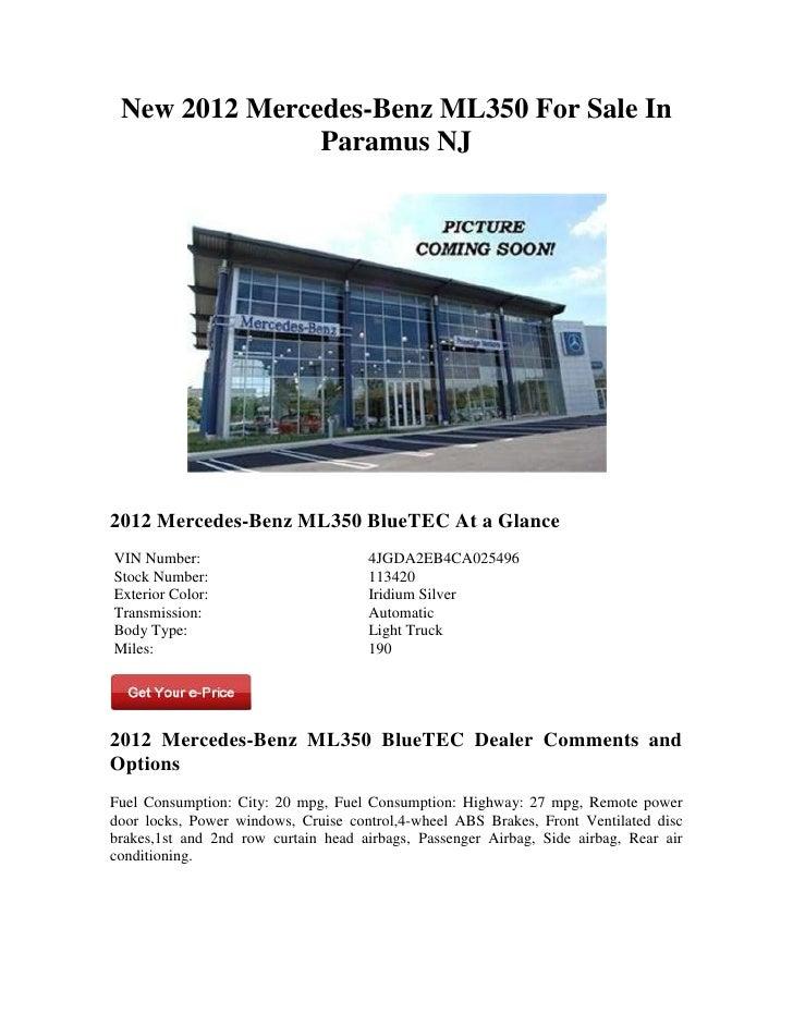 New 2012 Mercedes-Benz ML350 For Sale In               Paramus NJ2012 Mercedes-Benz ML350 BlueTEC At a GlanceVIN Number:  ...
