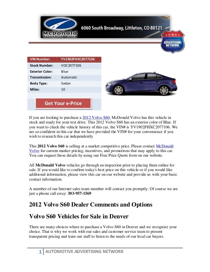 VIN Number:        YV1902FHXC2077106Stock Number:      VOC2077106Exterior Color:    BlueTransmission:      AutomaticBody T...