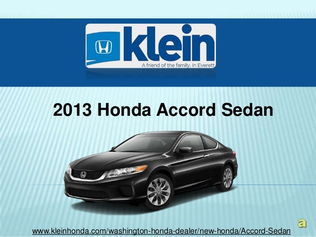2013 Honda Accord Sedanwww.kleinhonda.com/washington-honda-dealer/new-honda/Accord-Sedan