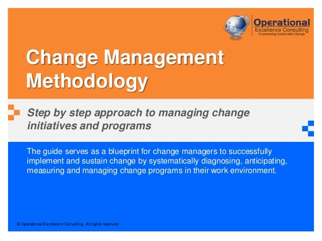 © Operational Excellence Consulting. All rights reserved. The guide serves as a blueprint for change managers to successfu...