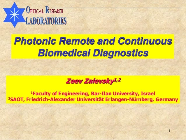 Photonic Remote and Continuous      Biomedical Diagnostics                      Zeev Zalevsky1,2        1Faculty  of Engin...