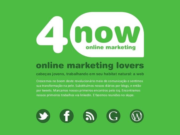 online marketing loverscabeças jovens, trabalhando em seu habitat natural: a webCrescemos no boom deste revolucionário mei...
