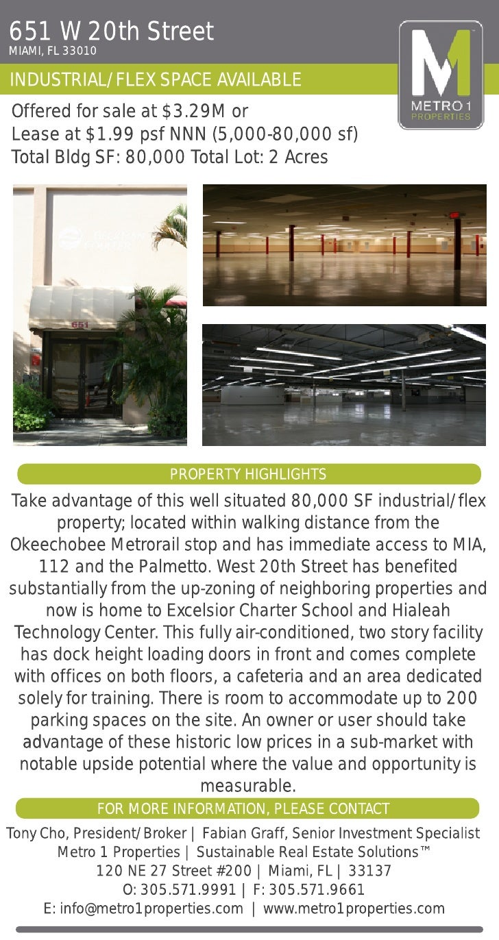 651 W 20th Street MIAMI, FL 33010  INDUSTRIAL/FLEX SPACE AVAILABLE Offered for sale at $3.29M or Lease at $1.99 psf NNN (5...