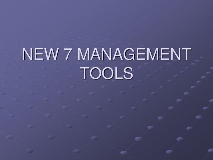 NEW 7 MANAGEMENT      TOOLS