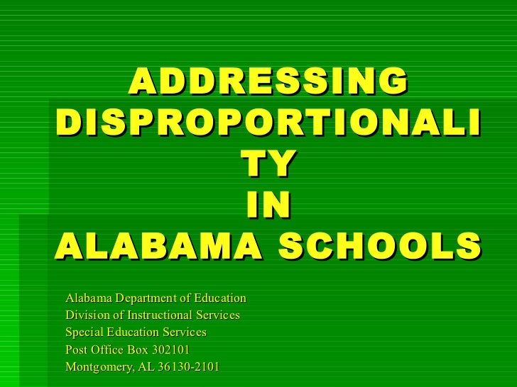 ADDRESSING DISPROPORTIONALITY  IN  ALABAMA SCHOOLS Alabama Department of Education Division of Instructional Services Spec...