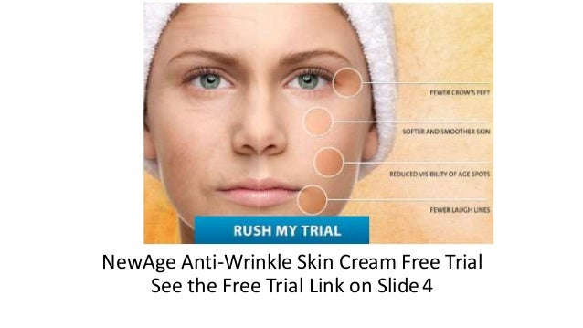 NewAge Anti-Wrinkle Skin Cream Free Trial  See the Free Trial Link on Slide 4