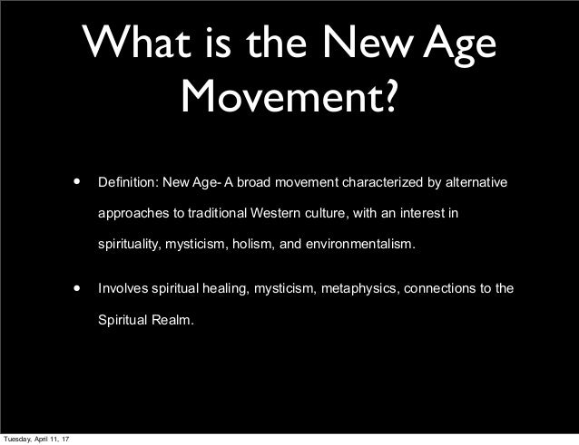 new age movement The new age movement is a theology of feel-goodism, universal tolerance, and moral relativism.