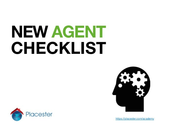 NEW AGENTCHECKLIST            https://placester.com/academy