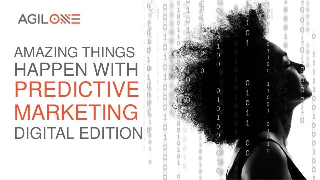 AMAZING THINGS HAPPEN WITH PREDICTIVE MARKETING DIGITAL EDITION