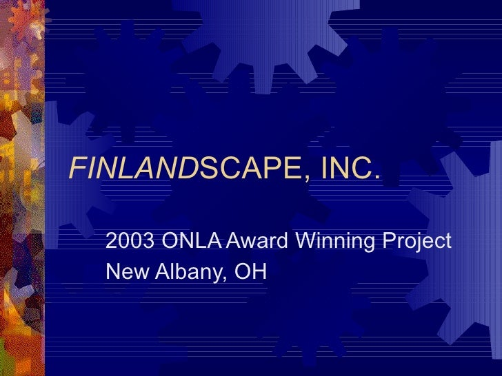 FINLAND SCAPE, INC. 2003 ONLA Award Winning Project New Albany, OH