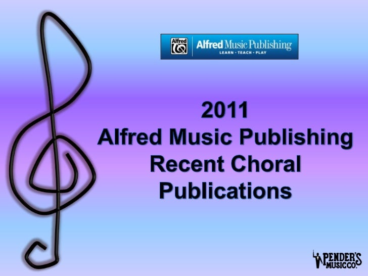 2011Alfred Music PublishingRecent Choral Publications<br />1<br />