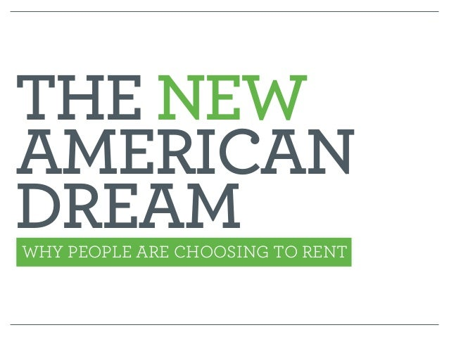 WHY PEOPLE ARE CHOOSING TO RENT THE NEW  AMERICAN  DREAM