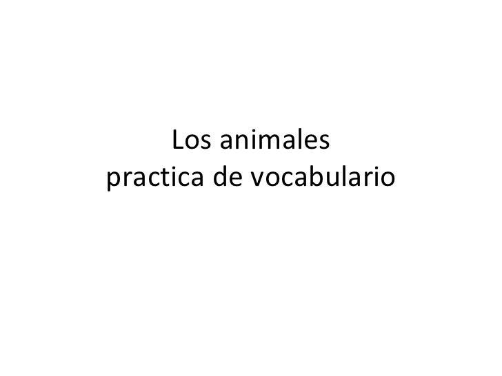 Los animales practica de vocabulario