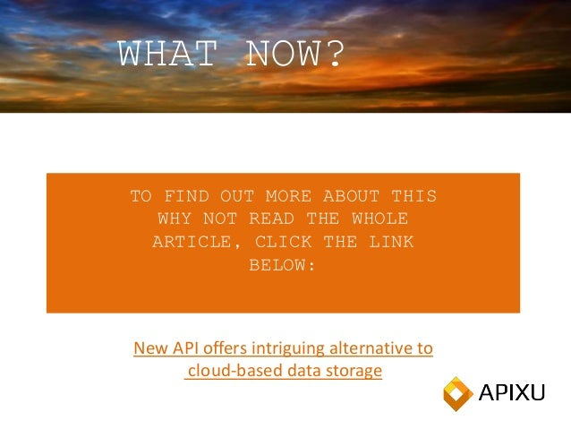 TO FIND OUT MORE ABOUT THIS WHY NOT READ THE WHOLE ARTICLE, CLICK THE LINK BELOW: WHAT NOW? New API offers intriguing alte...