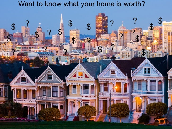 Want to know what your home is worth?         ?               $       ?   ?     $    $                        $           ...