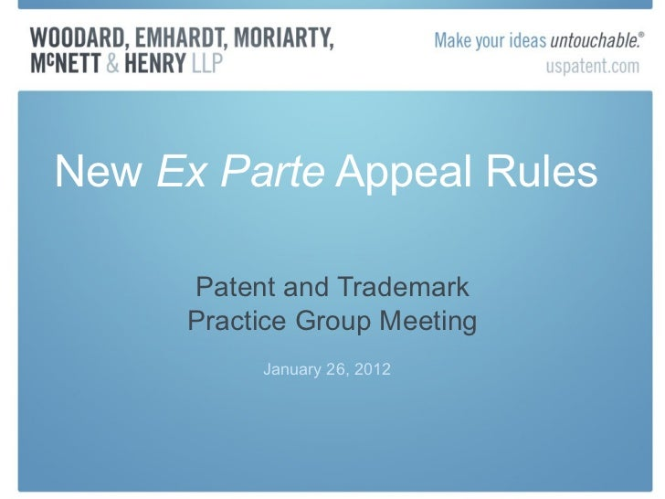 New  Ex Parte  Appeal Rules  Patent and Trademark Practice Group Meeting January 26, 2012