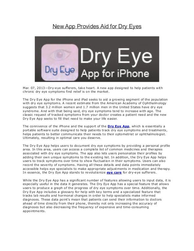 New App Provides Aid for Dry EyesMar. 07, 2013—Dry-eye sufferers, take heart. A new app designed to help patients withchro...