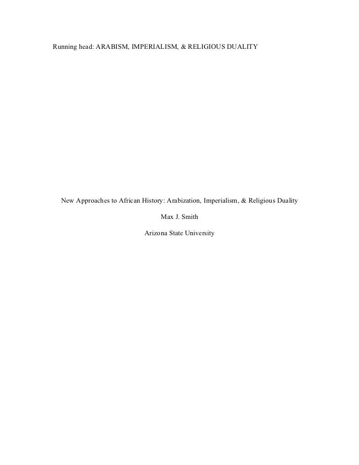 Running head: ARABISM, IMPERIALISM, & RELIGIOUS DUALITY  New Approaches to African History: Arabization, Imperialism, & Re...