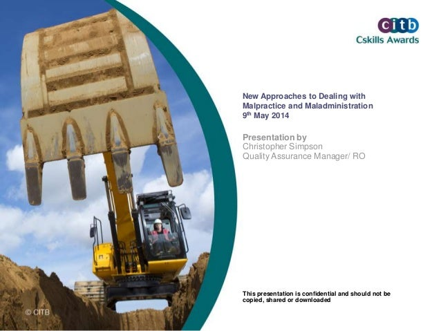 New Approaches to Dealing with Malpractice and Maladministration 9th May 2014 Presentation by Christopher Simpson Quality ...