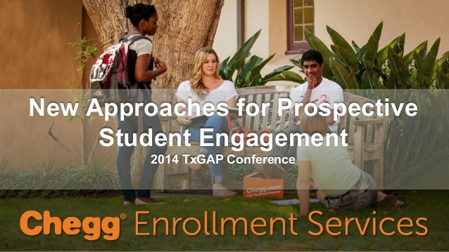 New Approaches for Prospective Student Engagement 2014 TxGAP Conference