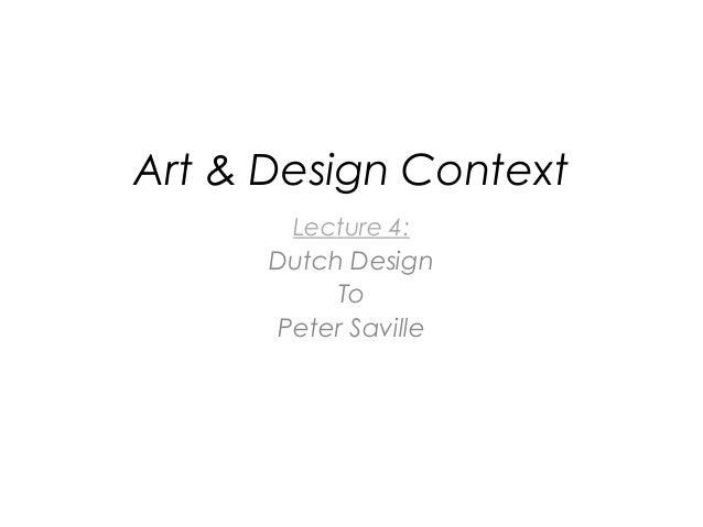 Art & Design Context Lecture 4: Dutch Design To Peter Saville