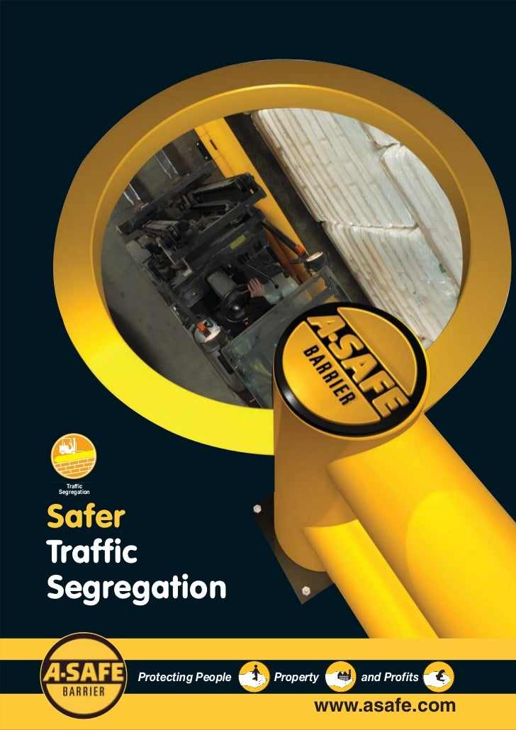 TrafficSegregationSaferTrafficSegregation              Protecting People   Property   and Profits                         ...