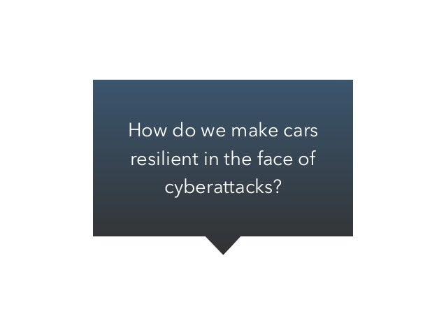 How do we make cars resilient in the face of cyberattacks?