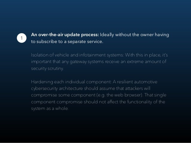 An over-the-air update process: Ideally without the owner having to subscribe to a separate service. Isolation of vehicle ...