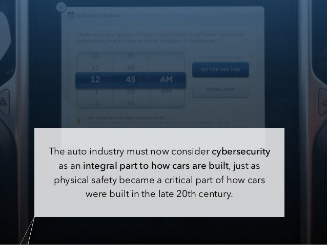 The auto industry must now consider cybersecurity as an integral part to how cars are built, just as physical safety becam...