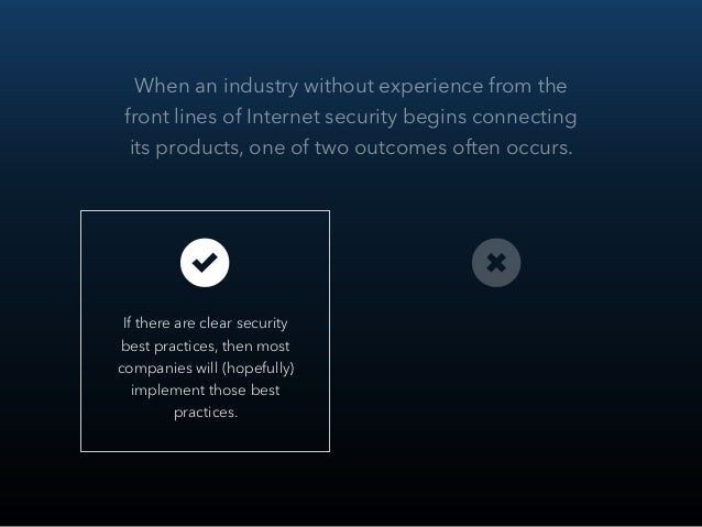 When an industry without experience from the front lines of Internet security begins connecting its products, one of two o...