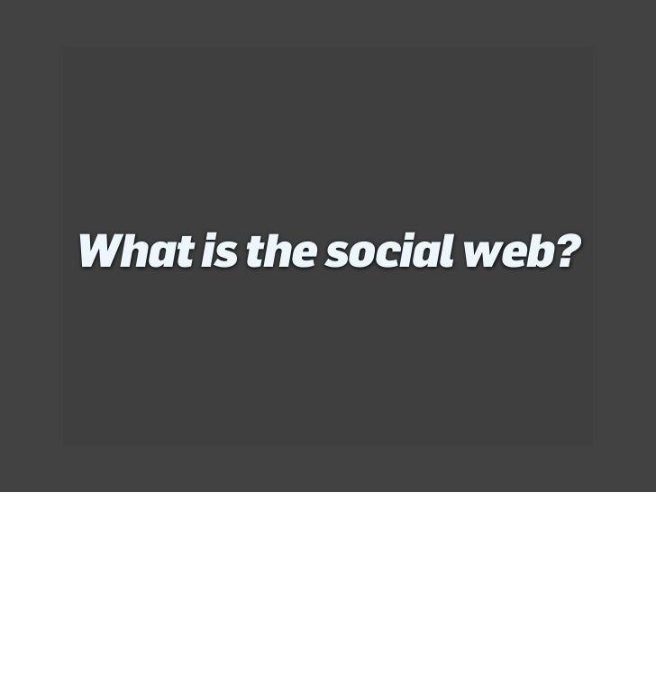New Assumptions for Designing for the Social Web Slide 2