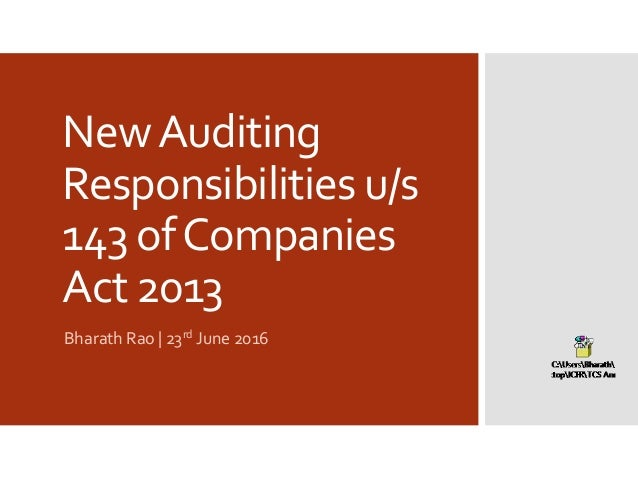 NewAuditing Responsibilities u/s 143 ofCompanies Act 2013 Bharath Rao | 23rd June 2016