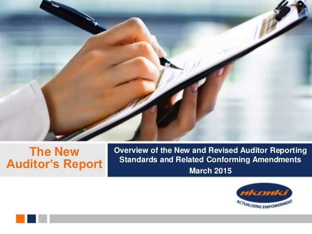 Overview of the New and Revised Auditor Reporting Standards and Related Conforming Amendments March 2015 The New Auditor's...
