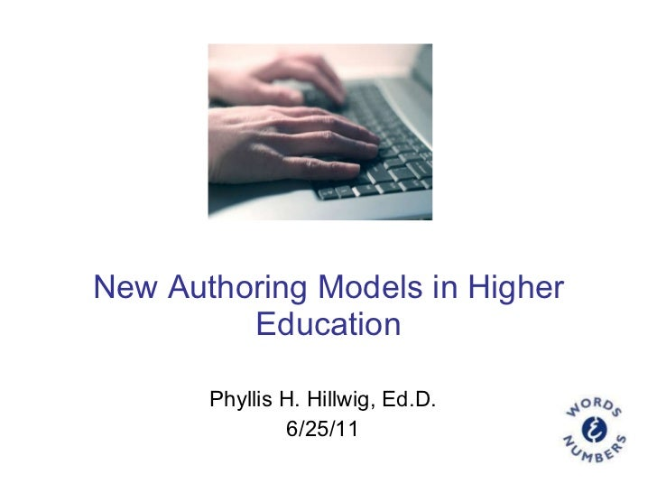 New Authoring Models in Higher Education Phyllis H. Hillwig, Ed.D. 6/25/11