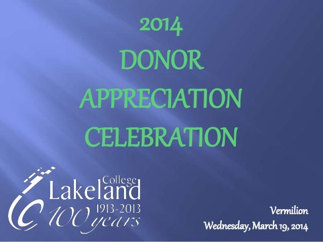 Vermilion Wednesday, March19, 2014 2014 DONOR APPRECIATION CELEBRATION